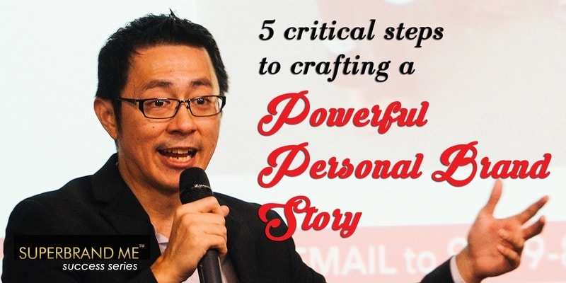 5 Critical Steps to Crafting a Powerful Personal Brand Story